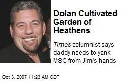 Dolan Cultivated Garden of Heathens