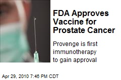 FDA Approves Vaccine for Prostate Cancer
