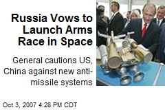 Russia Vows to Launch Arms Race in Space