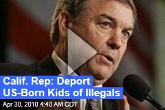 Calif. Rep: Deport US-Born Kids of Illegals