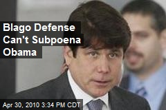 Blago Defense Can't Subpoena Obama