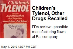 Children's Tylenol, Other Drugs Recalled
