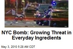 NYC Car Bomb: Big Threat, Everyday Ingredients