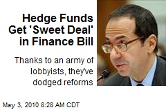 Hedge Funds Get 'Sweet Deal' in Finance Bill