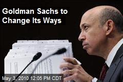 Goldman Sachs to Change Its Ways