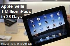 Apple Sells 1 Million iPads in 28 Days