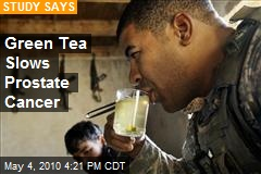 Green Tea Slows Prostate Cancer