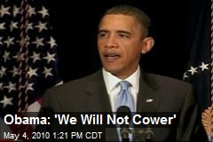 Obama: 'We Will Not Cower'