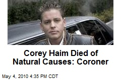 Coroner: Corey Haim Died Of Natural Causes