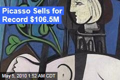 Picasso Sells for Record $106.5M
