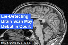 Lie-Detecting Brain Scan May Debut in Court
