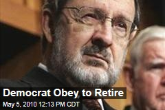"Democrat Congressman Obey (WI) To ""Retire"" Instead of Face Defeat"