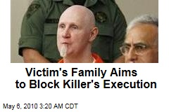 Victim's Family Seeks to Block Killer's Execution