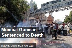 Mumbai Gunman Sentenced to Death