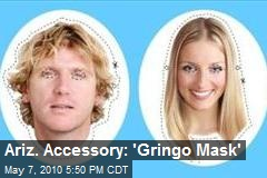 Ariz. Accessory: 'Gringo Mask'