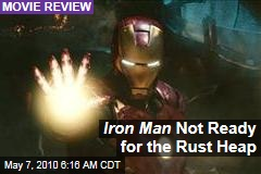 Iron Man Not Ready for the Rust Heap