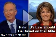 Palin: US Law Should Be Based on the Bible