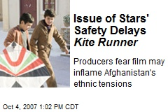 Issue of Stars' Safety Delays Kite Runner