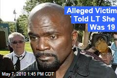 LT Alleged Victim: I Told Him I Was 19 | TMZ.com
