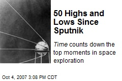 50 Highs and Lows Since Sputnik