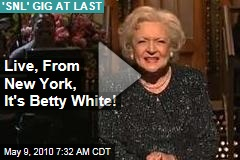 Live, From New York, It's Betty White!
