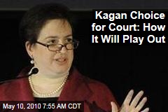 Kagan Choice for Court: How It Will Play Out