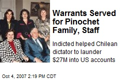 Warrants Served for Pinochet Family, Staff