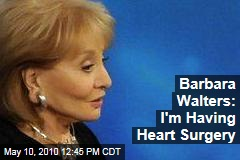 Barbara Walters: I'm Having Heart Surgery