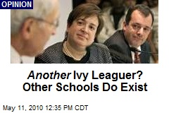 Another Ivy Leaguer? Other Schools Do Exist