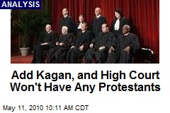 Add Kagan, and High Court Won't Have Any Protestants