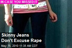 Skinny Jeans Don't Excuse Rape