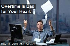 Overtime Is Bad for Your Heart