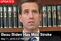 Beau Biden Has Mild Stroke