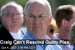Craig Can't Rescind Guilty Plea