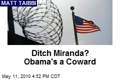 Ditch Miranda? Obama's a Coward