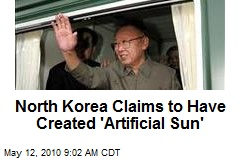 North Korea Claims to Have Created 'Artificial Sun'