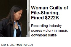 Woman Guilty of File-Sharing, Fined $222K