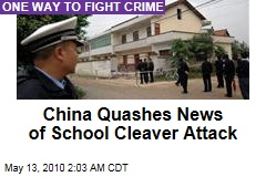 China Quashes News of School Cleaver Attack