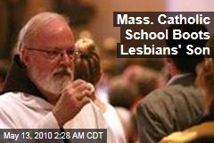 Mass. Catholic School Boots Lesbians' Son