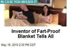 Inventor of Fart-Proof Blanket Tells All