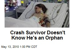 Crash Survivor Doesn't Know He's an Orphan