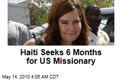Haiti Seeks 6 Months for US Missionary