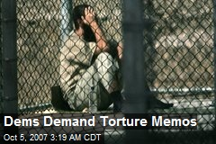 Dems Demand Torture Memos