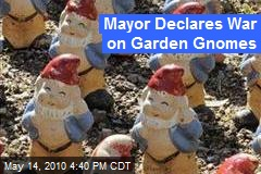 Mayor Declares War on Garden Gnomes