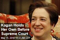 Kagan Holds Her Own Before Supreme Court