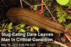 Slug Eating Dare Leaves Man In Critical Condition