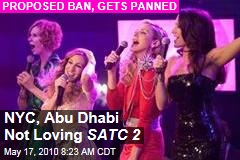 NYC, Abu Dhabi Not Loving SATC 2