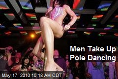 Men Take Up Pole Dancing