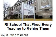 RI School That Fired Every Teacher to Rehire Them