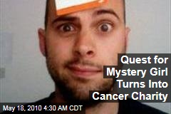 Quest for Mystery Girl Turns Into Cancer Charity